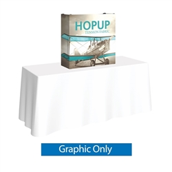 30in x 30in HopUp Straight Tabletop Display Full Fitted Graphic Only. HopUp Display has a light weight, heavy duty frame that holds a fabric graphic mural. Durable stretch fabric graphic stays attached to the HopUp frame for fast and efficient use.