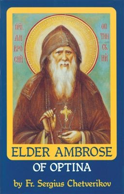 Vol. 4: Elder Ambrose of Optina <br />by Fr. Sergius Chetverikov