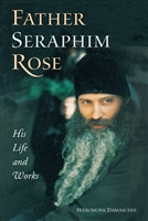 "Father Seraphim Rose: His Life and Works <br /><span style=""font-size: 80%;"">by Hieromonk Damascene</span>"