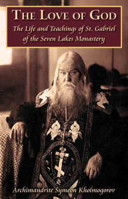 "The Love of God<br /><span style=""font-size:80%;""> The Life and Teachings of St. Gabriel of the Seven Lakes Monastery</span>"