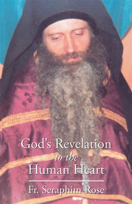 "God's Revelation to the Human Heart <br /><span style=""font-size:80%;"">by Fr. Seraphim Rose</span>"