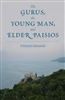 The Gurus, the Young Man, and Elder Paisios <br />by Dionysios Farasiotis