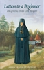 Letters to a Beginner on Giving One's Life to God <br />Abbess Thaisia of Leushino