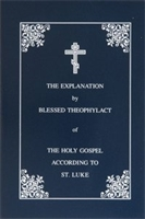 Explanation of the Gospel of Luke <br/>by St. Theophylact of Ochrid