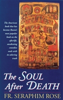"The Soul After Death <br /><span style=""font-size:80%;"">by Fr. Seraphim Rose</span>"