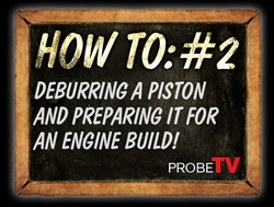 HOW TO VIDEO: Deburring a piston and prepping for install