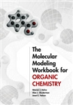 The Molecular Modeling Workbook for Organic Chemistry