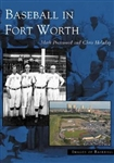 Baseball in Fort Worth (M. Presswood)