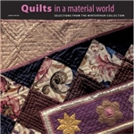 Quilts in the Material World (L. Eaton)