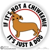If It's Not a Chiweenie It's Just a Dog Vinyl iPad Car Truck RV Window Decal Sticker Static Cling