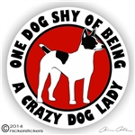 One Dog Shy of Being a Crazy Dog Lady Decker Giant Hunting Rat Terrier Dog Car Truck RV Decal Sticker