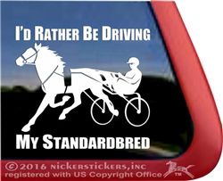 I'd Rather Be Driving My Standardbred Horse Trailer Car Truck RV Window Decal Sticker