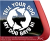 Tell Your Dog My Dog Says Hi Dog iPad Car Window Decal Sticker