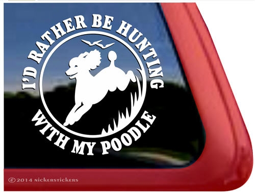Id Rather Be Hunting With My Poodle Gun Dog Decals Stickers - Window stickers for trucks hunting