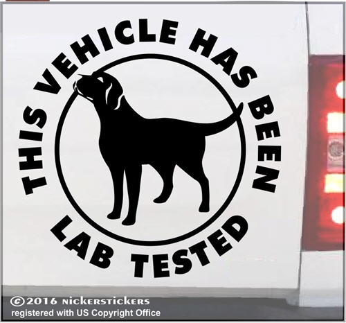 This Vehicle Has Been Lab TestedQuality Labrador Retriever Dog  Decal Sticker