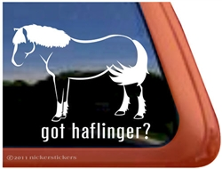 Got Haflinger? Horse Trailer Car Truck RV Window Decal Sticker