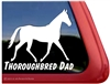 Thoroughbred Dad Horse Trailer Car Truck RV Window Decal Sticker