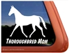 Thoroughbred Mom Horse Trailer Car Truck RV Window Decal Sticker
