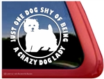 One Dog Shy Crazy Westie Lady Car Window iPad Decal Sticker