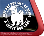 Just One Dog Shy of Being a Crazy Dog Lady Shih Tzu Dog Car Truck RV Window Decal Stickers