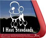 I Have Standards Continental Poodle Dog iPad Car Truck Window Decal Sticker
