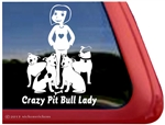 Crazy Pit Bull Lady Pit Bull Terrier Dog Car Truck RV Window Decal Sticker