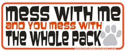 Mess with the Pack Bumper Sticker