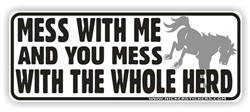 Mess With The Herd Bumper Sticker