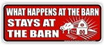 What Happens at the Barn Stays at the Barn Horse Bumper Sticker