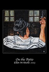 "Ellyn's Art ""On The Patio"" Art Poster"