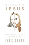 The Problem of Jesus: Answering a Skeptic's Challenges to the Scandal of Jesus