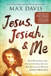 Jesus, Josiah, and Me: How My Supernatural Encounter With an Autistic Boy Revealed the Wonder of God's Presence