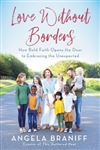 Love Without Borders How Bold Faith Opens the Door to Embracing the Unexpected