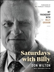 Saturdays with Billy: My Friendship with Billy Graham