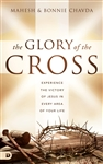 The Glory of the Cross: Experience the Victory of Jesus in Every Area of Your Life