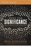 Born for Significance Study Guide: Master the Purpose, Process, and Peril of Promotion