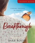 Breakthrough: Finding Freedom in Christ Leader Guide