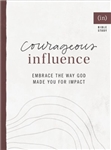 Courageous Influence: Embrace the Way God Made You for Impact