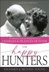 The Happy Hunters: The Miraculous Life and Healing Ministry of Charles and Frances Hunter