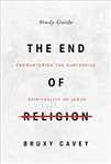 The End of Religion Study Guide: Encountering the Subversive Spirituality of Jesus
