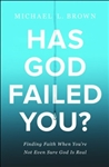 Has God Failed You?: Finding Faith When You're Not Even Sure God Is Real