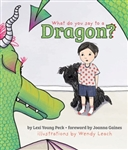 What Do You Say to a Dragon?: A Story about Facing Fear and Anxiety