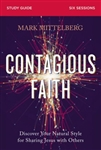 Contagious Faith Study Guide: Discover Your Natural Style for Sharing Jesus with Others