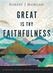 Great Is Thy Faithfulness : 52 Reasons to Trust God When Hope Feels Lost