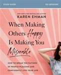 When Making Others Happy Is Making You Miserable Study Guide: How to Break the Pattern of People-Pleasing and Confidently Live Your Life