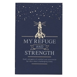 My Refuge and Strength: God's Answers of Comfort and Assurance For Life's Most Challenging Times