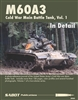 M60A3 in Detail Volume 1