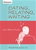 Dating, Relating, Waiting