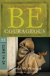 Be Courageous (Luke 14-24)