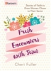 Fresh Encounters with Jesus